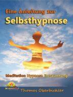 Eine Anleitung zur Selbsthypnose (ebook)