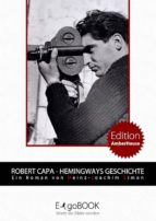 Robert Capa - Hemingways Geschichte (ebook)