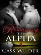Romancing The Alpha 4 (ebook)