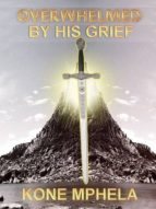 Overwhelmed by Grief (ebook)