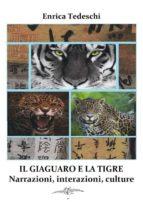 Il giaguaro e la tigre. Interazioni, narrazioni, culture (ebook)