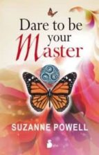 DARE TO BE YOUR MASTER (ebook)
