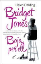 Bridget Jones. Boja per ell (ebook)