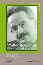 Walter Benjamin: filosofía y pedagogía (ebook)