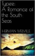 Typee: A Romance of the South Seas  (ebook)