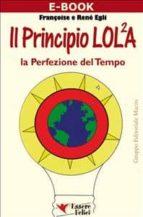 Il Principio LOL²A - La perfezione del tempo (ebook)