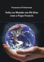 Volta ao Mundo em 80 Dias com o Papa Francis (ebook)