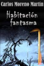 HABITACIÓN FANTASMA: EL MISTERIO DE LA CASA NÚMERO 10 (ebook)