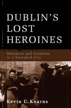 Dublin's Lost Heroines - Mammies and Grannies in a Vanished City (ebook)