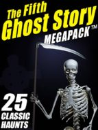 The Fifth Ghost Story MEGAPACK ™ (ebook)
