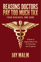 Reasons Doctors Pay Too Much Tax -- Four Diseases, One Cure (ebook)