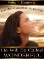 He Will Be Called Wonderful (ebook)