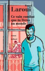 Ce vain combat que tu livres au monde (ebook)