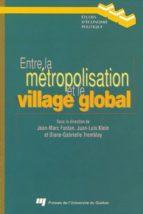 Entre la métropolisation et le village global (ebook)