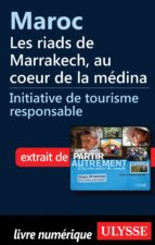 Maroc : Les riads de Marrakech, au coeur de la médina (ebook)