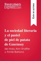 La sociedad literaria y el pastel de piel de patata de Guernsey de Mary Ann Shaffer y Annie Barrows (Guía de lectura) (ebook)