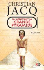J'ai construit la Grande Pyramide (ebook)