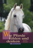 Wie Pferde fühlen und denken (ebook)