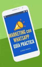 MARKETING CON WHATSAPP. GUÍA PRÁCTICA