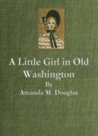A Little Girl in Old Washington (ebook)