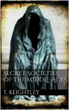 Secret Societies of the Middle Ages (ebook)