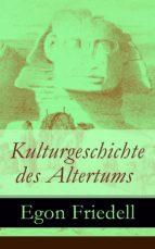 Kulturgeschichte des Altertums - Vollständige Ausgabe (ebook)