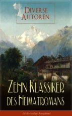 Zehn Klassiker des Heimatromans (Vollständige Ausgaben) (ebook)