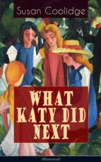 WHAT KATY DID NEXT (Illustrated) (ebook)