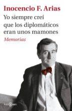 Yo siempre creí que los diplomáticos eran unos mamones (ebook)