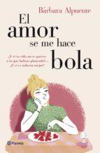 El amor se me hace bola (ebook)