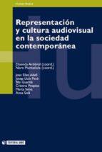 Representación y cultura audiovisual en la sociedad contemporánea (ebook)