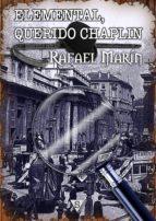 Elemental, querido Chaplin (ebook)