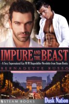 Impure and the Beast - A Sexy Supernatural Gay M/M Shapeshifter Novelette from Steam Books (ebook)