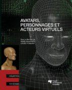 Avatars, personnages et acteurs virtuels (ebook)