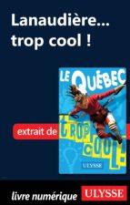 Lanaudière... trop cool ! (ebook)