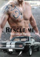 Rescue me - ganz nah am Abgrund
