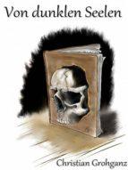 Von dunklen Seelen - Fünf abgründige Kurzgeschichten (ebook)