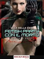 Fetish party con il morto (ebook)