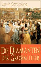 Die Diamanten der Großmutter (Vollständige Ausgabe) (ebook)