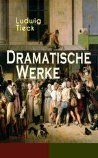 Dramatische Werke (Vollständige Ausgaben) (ebook)