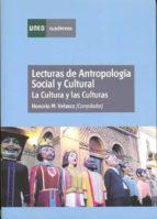 Lecturas de antropología social y cultural. La cultura y las culturas (ebook)