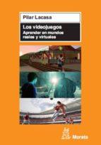 Los videojuegos. Aprender en mundos reales y virtuales (ebook)