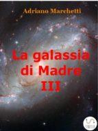 La galassia di Madre - IX (ebook)