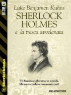 Sherlock Holmes e la tresca avvelenata  (ebook)