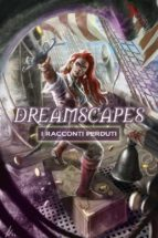 Dreamscapes - I racconti perduti Volume 2 (ebook)