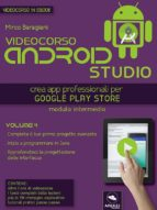 Android Studio Videocorso. Volume 4 (ebook)