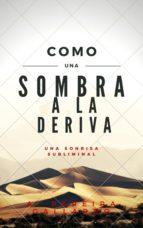 UNA SONRISA SUBLIMINAL (COMO UA SOMBRA A LA DERIVA 1) (ebook)