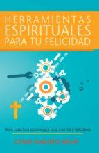 Herramientas Espirituales Para Tu Felicidad