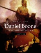 Daniel Boone: The Pioneer of Kentucky (Illustrated) (ebook)