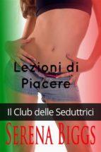 Lezioni Di Piacere -Il Club Delle Seduttrici- (ebook)